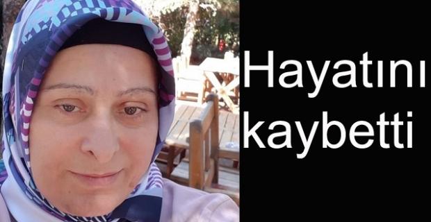 Feride Aktaş hayatını kaybetti