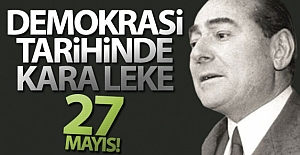 Demokrasi tarihinde kara leke: 27 Mayıs