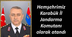 Çorumlu Komutan Karabük İl Jandarma Komutanı oldu